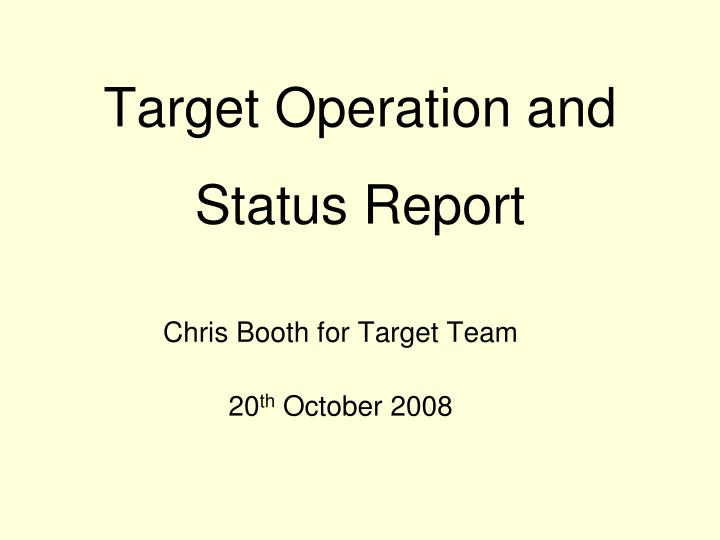 target operation and status report n.