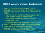 emeco overview of recent developments