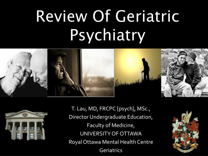 review of geriatric psychiatry n.