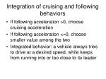 integration of cruising and following behaviors