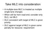 take mlc into consideration1