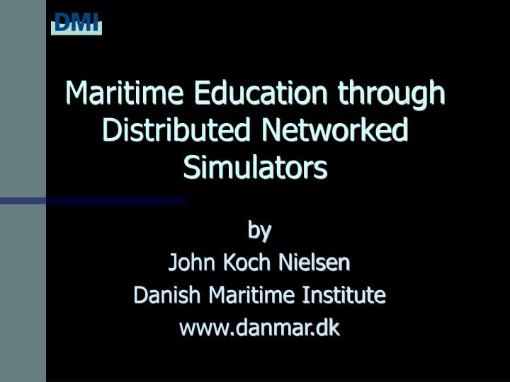 maritime education through distributed networked simulators n.