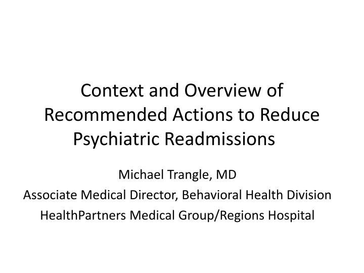 context and overview of recommended actions to reduce psychiatric readmissions n.