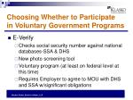 choosing whether to participate in voluntary government programs