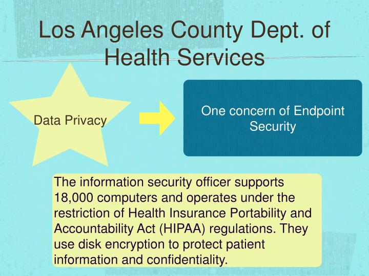 The information security officer supports 18,000 computers and operates under the restriction of Health Insurance Portability and Accountability Act (HIPAA) regulations. They use disk encryption to protect patient information and confidentiality.