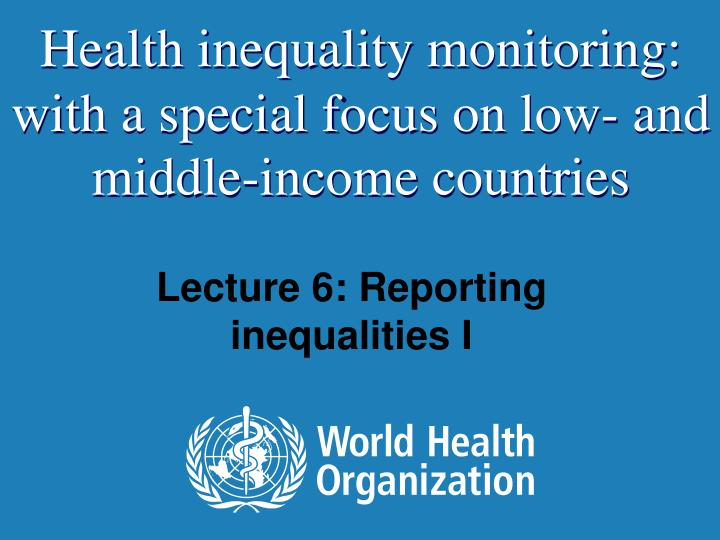 lecture 6 reporting inequalities i n.
