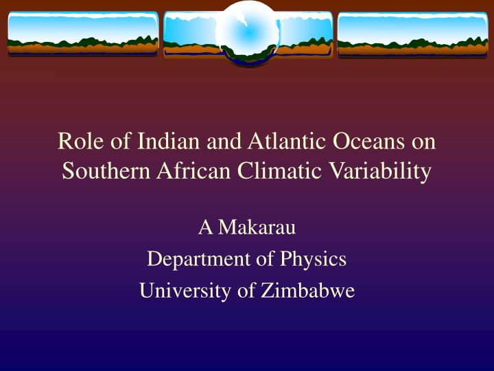 role of indian and atlantic oceans on southern african climatic variability n.