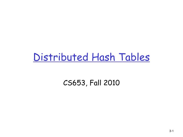 distributed hash tables n.