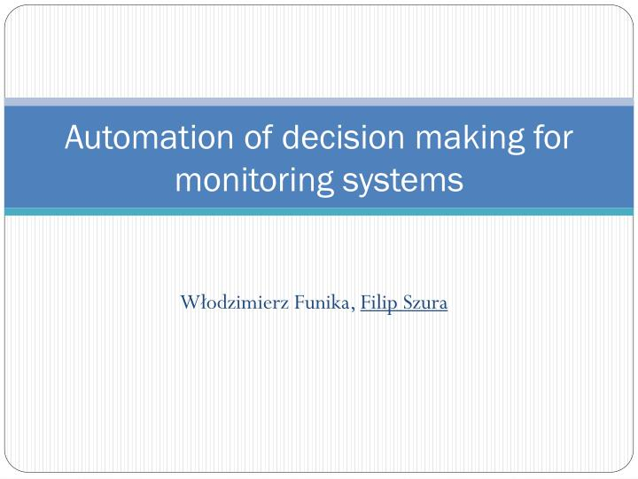 automation of decision making for monitoring systems n.