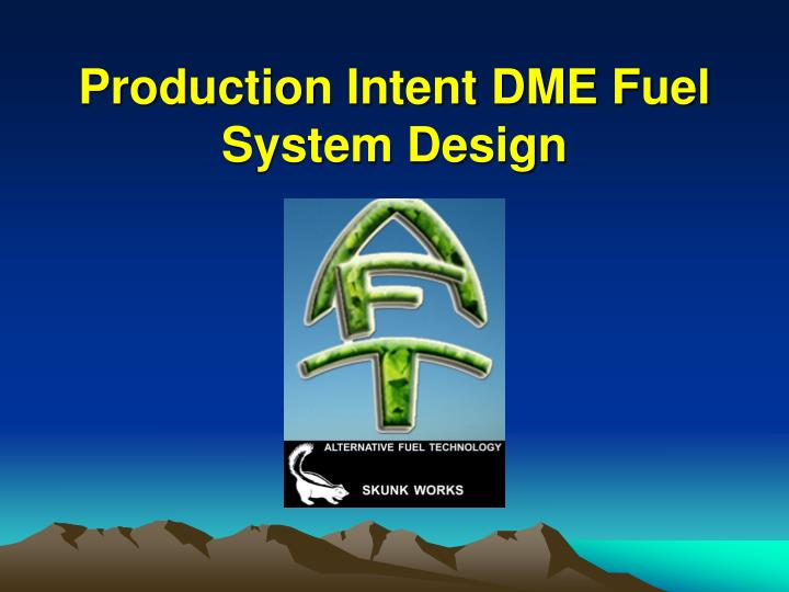 production intent dme fuel system design n.