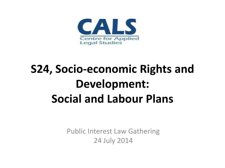 s24 socio economic rights and d evelopment social and labour plans n.