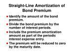 straight line amortization of bond premium