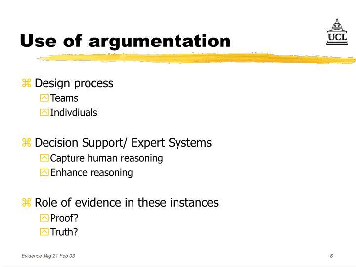 Use of argumentation