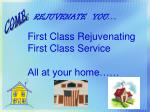 first class rejuvenating first class service all at your home