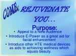 rejuvenate you purpose