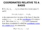 coordinates relative to a basis