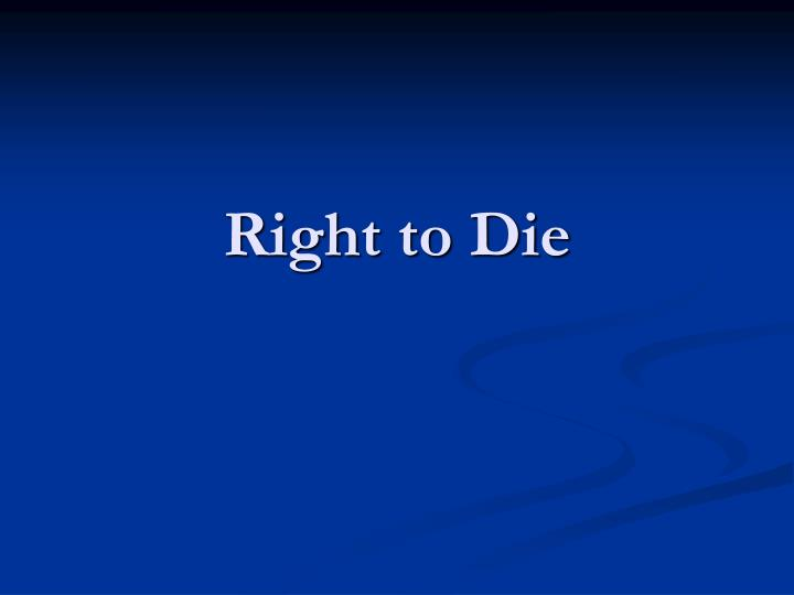 right to die n.