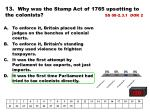 13 why was the stamp act of 1765 upsetting to the colonists ss 08 2 3 1 dok 2
