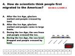 4 how do scientists think people first migrated to the americas ss 08 5 1 2 dok 2