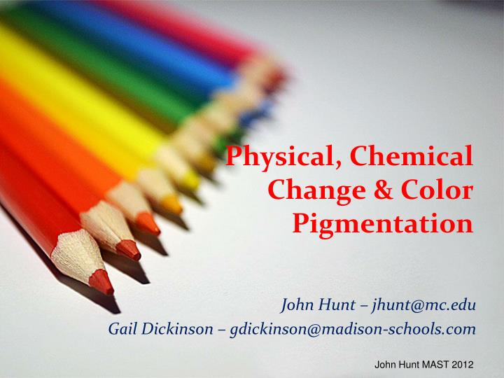 physical chemical change color pigmentation n.
