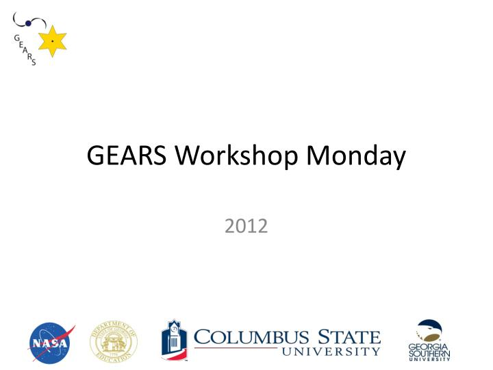 gears workshop monday n.