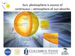 sun photosphere is source of continuous atmosphere of sun absorbs