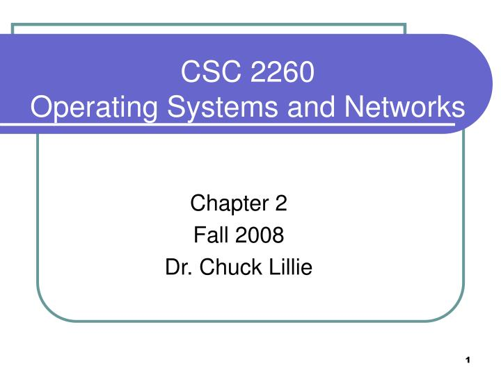 csc 2260 operating systems and networks n.
