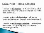 sbac pilot initial lessons