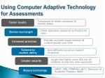 using computer adaptive technology for assessments