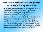 aktualnie realizowane programy w ramach szczyt w cz ii