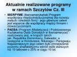 aktualnie realizowane programy w ramach szczyt w cz iii