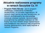 aktualnie realizowane programy w ramach szczyt w cz iv