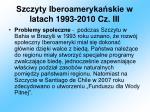 szczyty iberoameryka skie w latach 1993 2010 cz iii