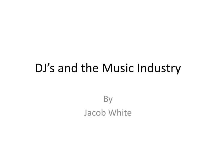 dj s and the music industry n.