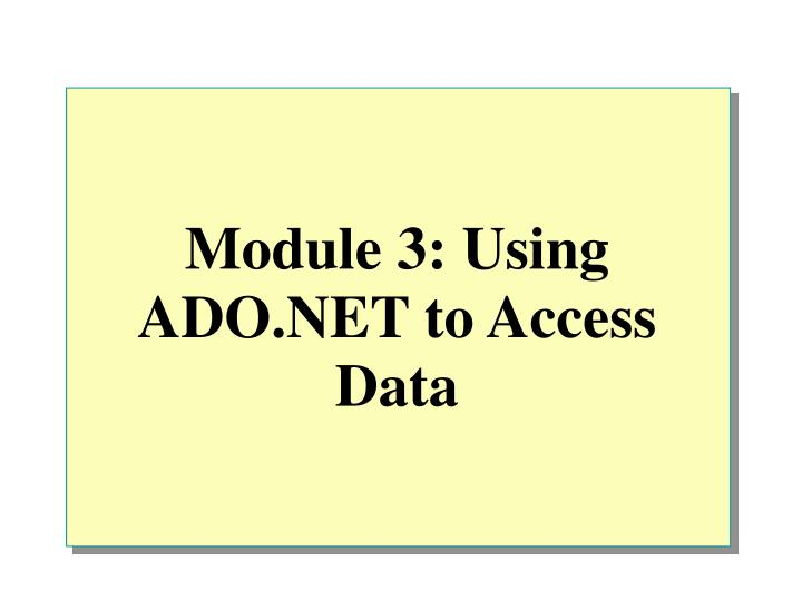module 3 using ado net to access data n.