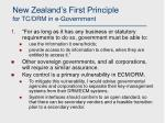 new zealand s first principle for tc drm in e government