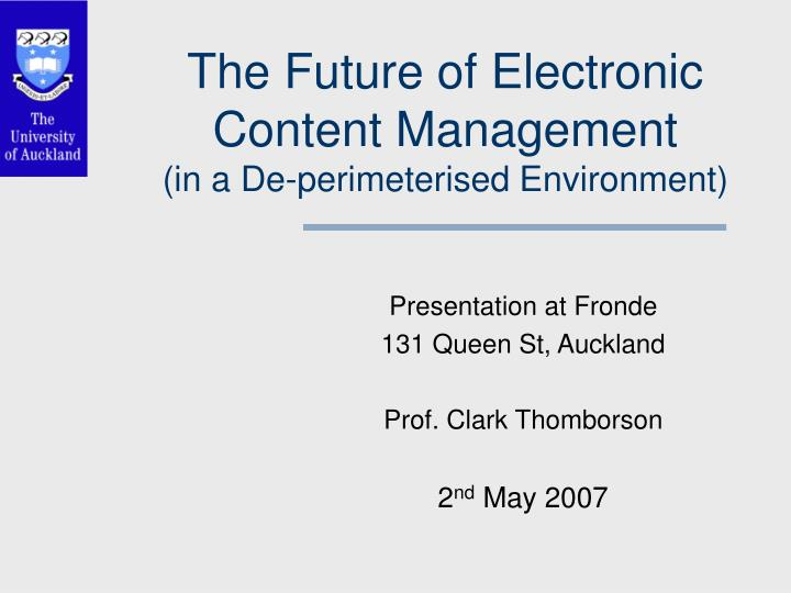 the future of electronic content management in a de perimeterised environment n.
