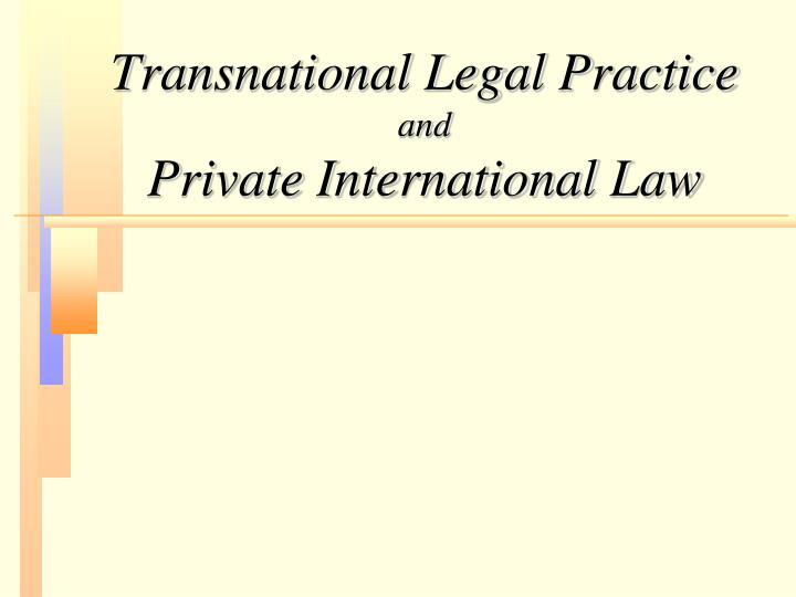 transnational legal practice and private international law n.