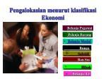 pengalokasian menurut klasifikasi ekonomi