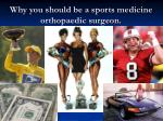why you should be a sports medicine orthopaedic surgeon