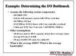 example determining the i o bottleneck