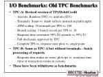 i o benchmarks old tpc benchmarks