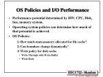os policies and i o performance