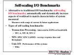 self scaling i o benchmarks