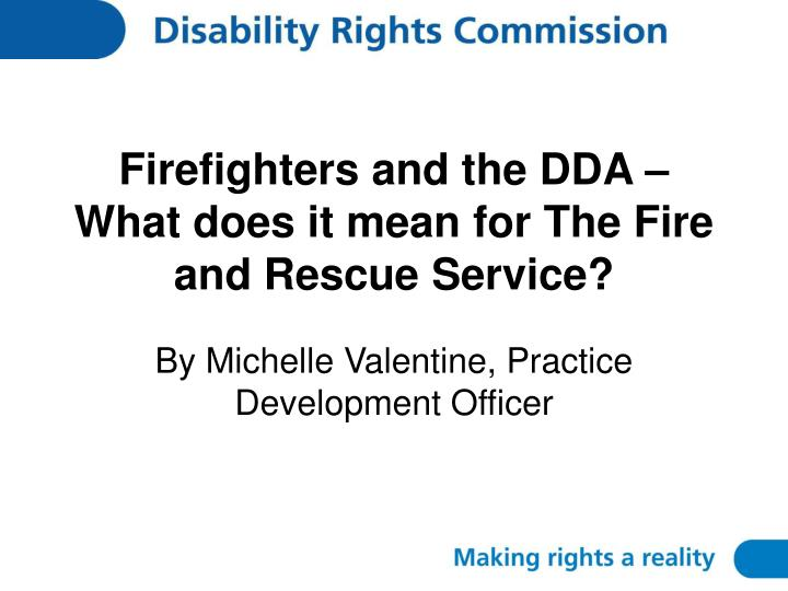 firefighters and the dda what does it mean for the fire and rescue service n.