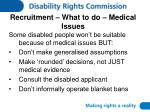 recruitment what to do medical issues