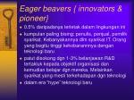 eager beavers innovators pioneer