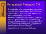 pengurusan pengguna tm