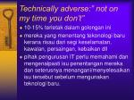 technically adverse not on my time you don t