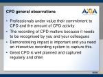 cpd general observations